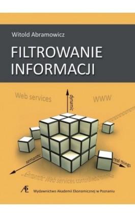 Filtrowanie informacji - Witold Abramowicz - Ebook - 978-83-8211-033-3