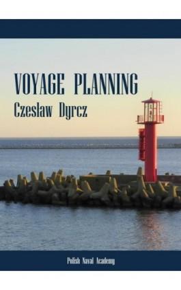 Voyage planning - Czesław Dyrcz - Ebook - 978-83-959756-0-8