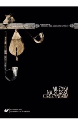 Muzyka na Śląsku Cieszyńskim - Ebook - 978-83-226-3568-1