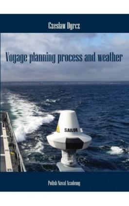Voyage planning process and weather - Czesław Dyrcz - Ebook - 978-83-957735-9-4