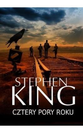 Cztery pory roku - Stephen King - Ebook - 978-83-8215-307-1