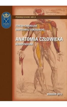 Anatomia człowieka - kompendium - Teresa Gwardjak - Ebook - 978-83-628-9116-0