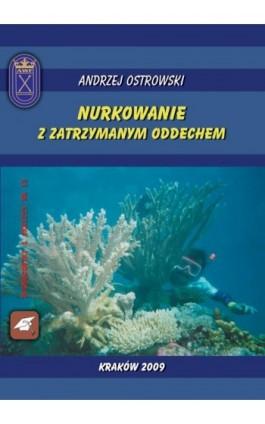 Nurkowanie z zatrzymanym oddechem - Andrzej Ostrowski - Ebook - 978-83-891-2159-2
