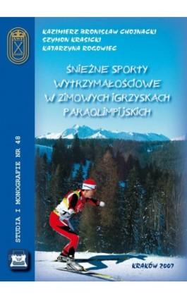 Śnieżne sporty wytrzymałościowe w zimowych igrzyskach paraolimpijskich - Kazimierz Chojnacki - Ebook - 978-83-891-2173-8