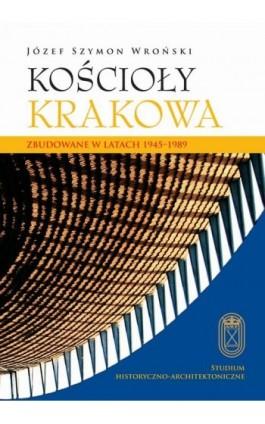 Kościoły Krakowa - Józef Szymon Wroński - Ebook - 978-83-891-2189-9