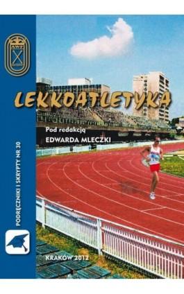 Lekkoatletyka - Edward Mleczko - Ebook - 978-83-891-2158-5