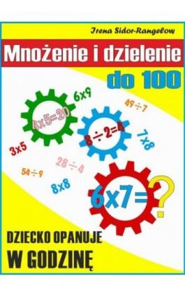 Mnożenie i dzielenie do 100. Tabliczka mnożenia w jednym palcu - Irena Sidor-Rangełow - Ebook - 978-83-935157-1-4