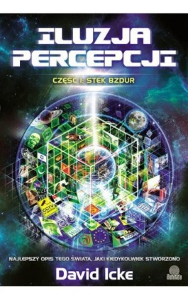 Iluzja percepcji, cz. I: Stek bzdur - David Icke - Ebook - 978-83-66718-39-5
