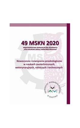 Nowoczesne rozwiązania proekologiczne w naukach zootechnicznych, weterynaryjnych, rolniczych i technicznych - Ebook - 978-83-66264-76-2