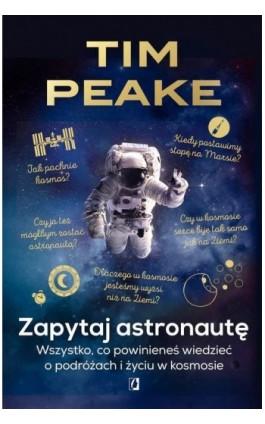 Zapytaj astronautę - Tim Peake - Ebook - 978-83-65601-37-7