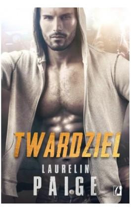 Twardziel - Laurelin Paige - Ebook - 978-83-66074-14-9