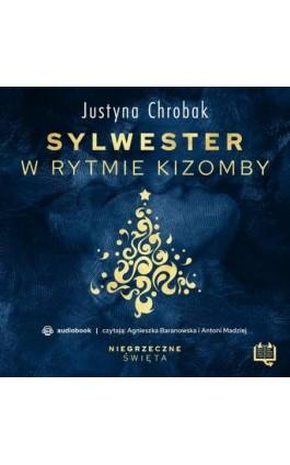Sylwester w rytmie kizomby. Niegrzeczne święta (8) - Justyna Chrobak - Audiobook - 978-83-66718-58-6