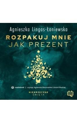 Rozpakuj mnie jak prezent. Niegrzeczne święta (7) - Agnieszka Lingas-Łoniewska - Audiobook - 978-83-66718-57-9