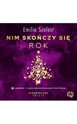 Nim skończy się rok. Niegrzeczne święta (4) - Emilia Szelest - Audiobook - 978-83-66718-54-8