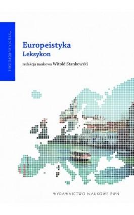 Europeistyka. Leksykon - Ebook - 978-83-01-20708-3