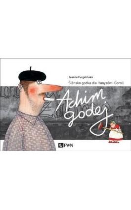 Achim Godej - Joanna Furgalińska - Ebook - 978-83-01-19167-2