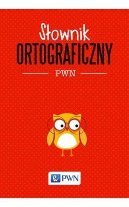 Słownik ortograficzny PWN - Lidia Drabik - Ebook - 978-83-01-19766-7