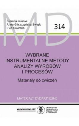 Wybrane instrumentalne metody analizy wyrobów i procesów - Anna Gliszczyńska-Świgło - Ebook - 978-83-8211-037-1