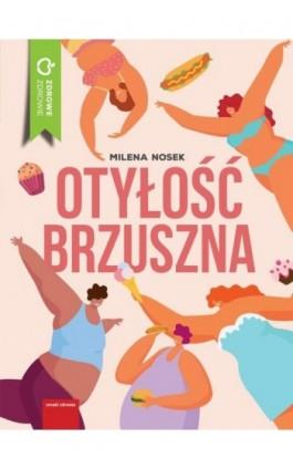 Otyłość brzuszna - Milena Nosek - Ebook - 978-83-8043-291-8