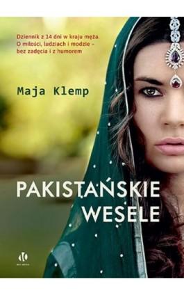 Pakistańskie wesele - Maja Klemp - Ebook - 978-83-957702-1-0