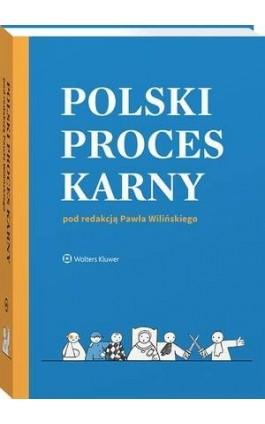 Polski proces karny - Paweł Wiliński - Ebook - 978-83-8223-700-9