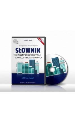 Słownik techniczny budownictwa i technologii przemysłowych - Tomasz Tomlik - Ebook
