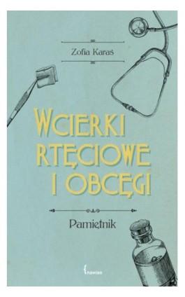 Wcierki rtęciowe i obcęgi - Zofia Karaś - Ebook - 978-83-958520-4-6