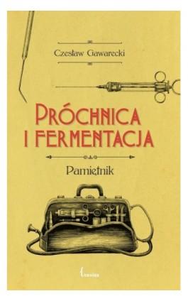 Próchnica i fermentacja - Czesław Gawarecki - Ebook - 978-83-958520-6-0