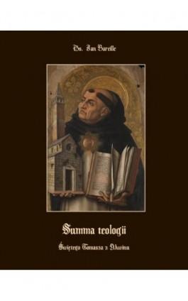 Summa teologii świętego Tomasza z Akwinu - Ks. Jan Bareille - Ebook - 978-83-7639-136-6