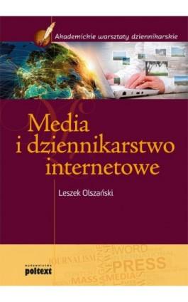 Media i dziennikarstwo internetowe - Leszek Olszański - Ebook - 978-83-7561-226-4
