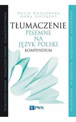 Tłumaczenie pisemne na język polski - Zofia Kozłowska - Ebook - 978-83-01-19779-7