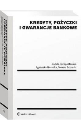 Kredyty, pożyczki i gwarancje bankowe - Izabela Heropolitańska - Ebook - 978-83-8223-608-8
