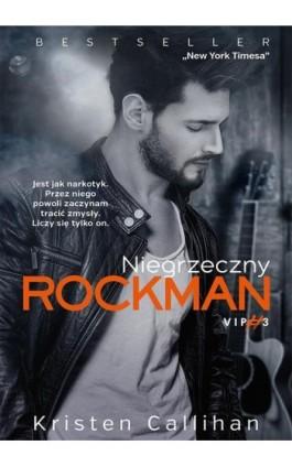 Niegrzeczny rockman - Kristen Callihan - Ebook - 978-83-287-1567-7