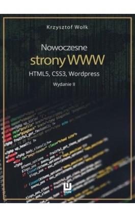 Nowoczesne strony WWW. HTML5, CSS3, Wordpress. Wydanie II - Krzysztof Wołk - Ebook - 978-83-8119-785-4