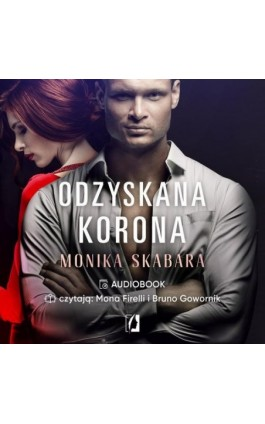 Odzyskana korona. Dziedzictwo. Tom 2 - Monika Skabara - Audiobook - 978-83-66718-62-3