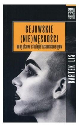 Gejowskie (nie)męskości - Bartek Lis - Ebook - 978-83-63434-60-1