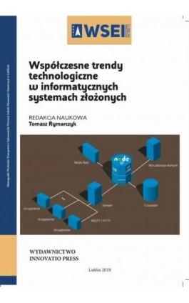 Współczesne trendy technologiczne w informatycznych systemach złożonych - Ebook - 978-83-66159-32-7