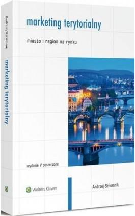 Marketing terytorialny. Miasto i region na rynku - Andrzej Szromnik - Ebook - 978-83-264-8700-2