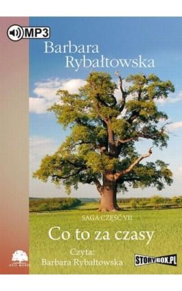 Co to za czasy - Barbara Rybałtowska - Audiobook - 978-83-7927-477-2