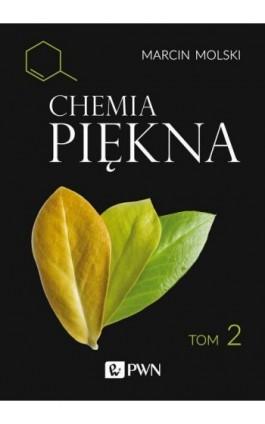 Chemia Piękna Tom 2 - Marcin Molski - Ebook - 978-83-01-21696-2