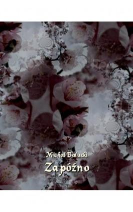 Za późno. Nowela - Michał Bałucki - Ebook - 978-83-7639-189-2