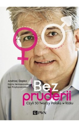 Bez pruderii - Andrzej Depko - Ebook - 978-83-7705-930-2
