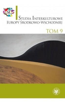 Studia Interkulturowe Europy Środkowo-Wschodniej 2016/9 - Ebook