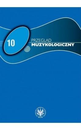 Przegląd Muzykologiczny 2015/10 - Praca zbiorowa - Ebook