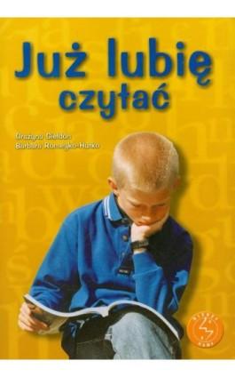 Już lubię czytać Ćwiczenia w czytaniu ze zrozumieniem dla uczniów szkoły podstawowej i gimnazjum - Grażyna Giełdon - Ebook - 978-83-8778-830-8