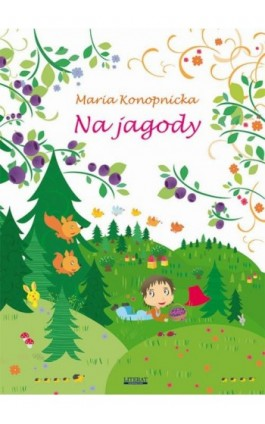 Na jagody - Maria Konopnicka - Ebook - 978-83-7898-523-5