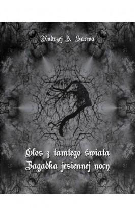 Głos z tamtego świata. Zagadka jesiennej nocy - Andrzej Juliusz Sarwa - Ebook - 978-83-7639-150-2