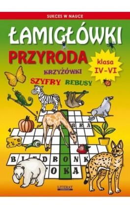 Łamigłówki Przyroda. Klasa 4-6 - Grzegorz Wrocławski - Ebook - 978-83-7898-527-3