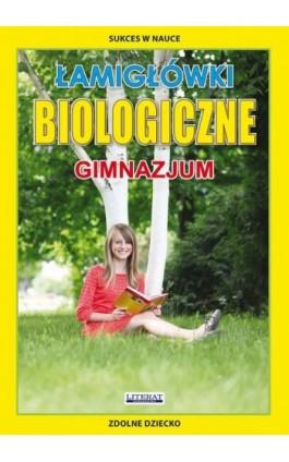 Łamigłówki biologiczne. Gimnazjum - Grzegorz Wrocławski - Ebook - 978-83-7898-526-6