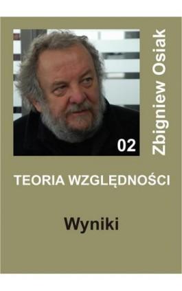 Teoria Względności - Wyniki - Zbigniew Osiak - Ebook - 978-83-272-3393-6
